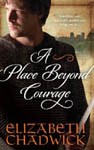 A Place Beyond Courage by Elizabeth Chadwick published by SourceBooks