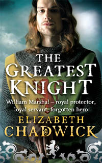 The Greatest Knight by Elizabeth Chadwick UK Paperback published by LIttleBrown