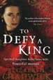 To Defy A King by Elizabeth Chadwick published by LittleBrown