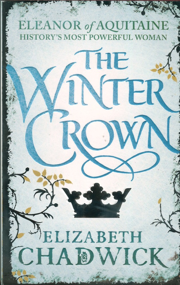 The Winter Crown by Elizabeth Chadwick. Click through to read my interview with the author.
